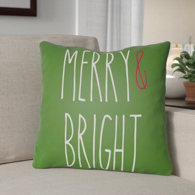 Merry & Bright Indoor/Outdoor Throw Pillow Size: 18 H x 18 W x 4 D, Color: Green / White