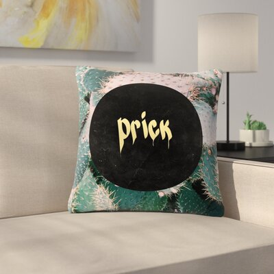 Prick Typography Outdoor Throw Pillow Size: 18 H x 18 W x 5 D
