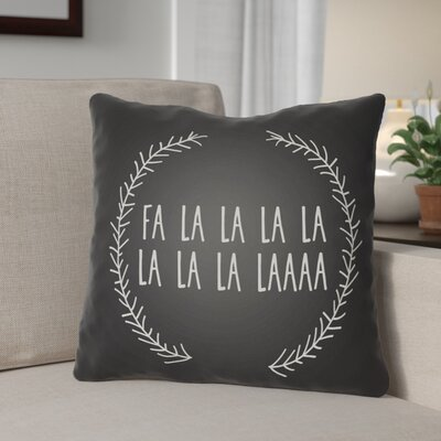 Fa La La Indoor/Outdoor Throw Pillow Size: 18 H x 18 W x 4 D, Color: Black / White
