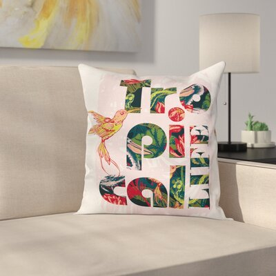 Jungle Tropical Life Slogan Square Pillow Cover Size: 16 x 16