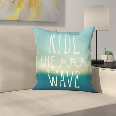 Ride The Wave Ocean Graphic Art Square Cushion Pillow Cover Size: 16 x 16