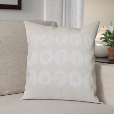 Happy Holidays Print Throw Pillow Size: 20 H x 20 W, Color: Cream