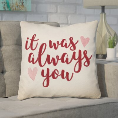 Vice It Was Always You Throw Pillow Size: 18 H x 18 W x 3 D