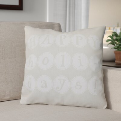 Happy Holidays Word Print Outdoor Throw Pillow Size: 18 H x 18 W, Color: Cream