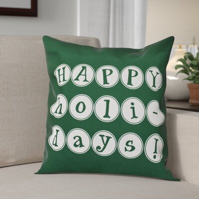 Happy Holidays Print Throw Pillow Size: 20 H x 20 W, Color: Green