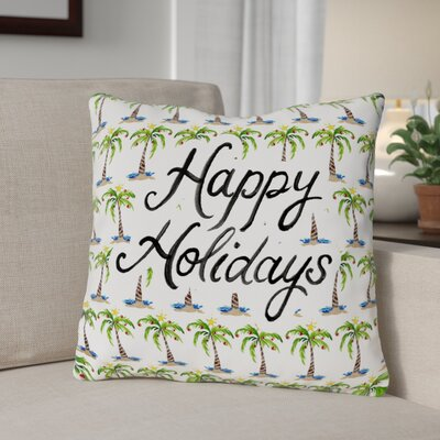 Happy Holidays Palms Throw Pillow Size: 16