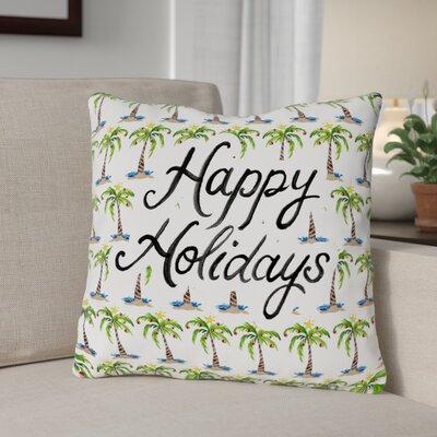 Happy Holidays Palms Throw Pillow Size: 18 x 18