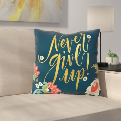Ratner Never Give Up Throw Pillow Size: 16 x 16