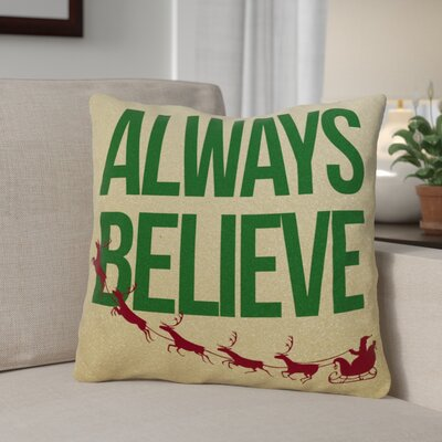 Always Believe Throw Pillow Size: 18 x 18