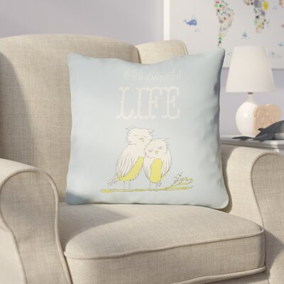 Colindale Its A Beatiful Life Throw Pillow Size: 20 H x 20 W x 4 D, Color: Light Blue