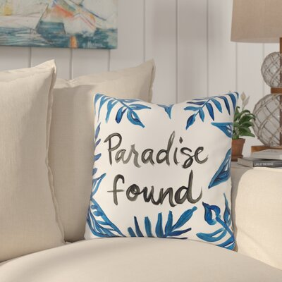 Mallory Paradise Found Throw Pillow Size: 18 H x 18 W x 3 D