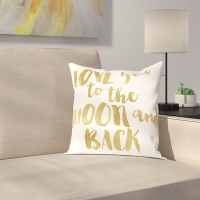 Love You To Moon Back Throw Pillow Size: 18 H x 18 W x 2 D, Color: Gold / White
