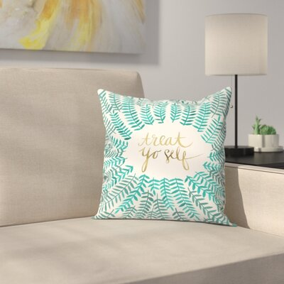 Treat Yo Self Throw Pillow Color: Turquoise, Size: 16 x 16