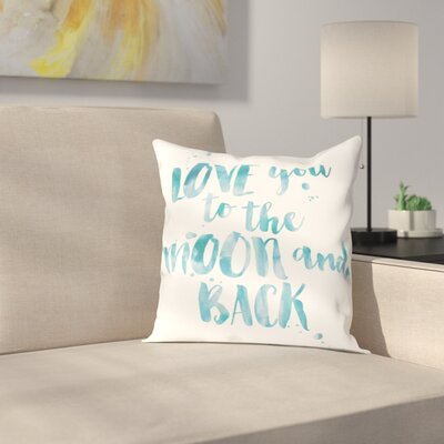 Love You To Moon Back Throw Pillow Size: 16 H x 16 W x 2 D, Color: Blue / White