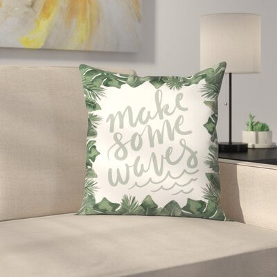Jetty Printables Make Some Waves Typography Throw Pillow Size: 18 x 18