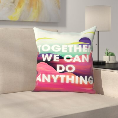 Joe Van Wetering Together We Can Do Anything Throw Pillow Size: 18 x 18