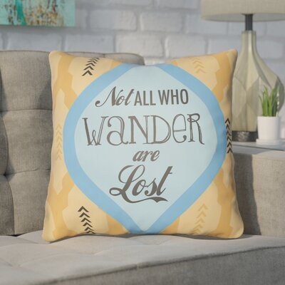 Enfield Not All Who Wander Are Lost Throw Pillow Size: 18 H x 18 W x 4 D, Color: Orange/Blue