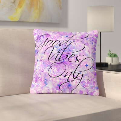 Ebi Emporium Good Vibes Only Outdoor Throw Pillow Size: 18 H x 18 W x 5 D, Color: Purple