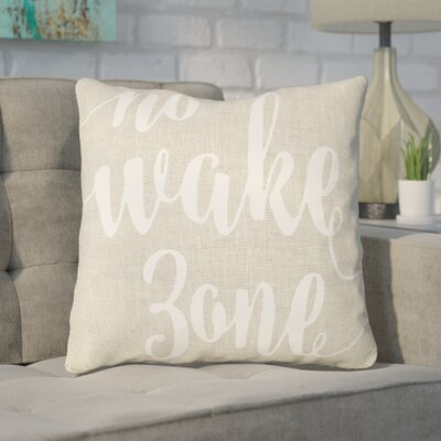 Bomar No Wake Zone Typography Cotton Throw Pillow Size: 18 H x 18 W, Color: Beige