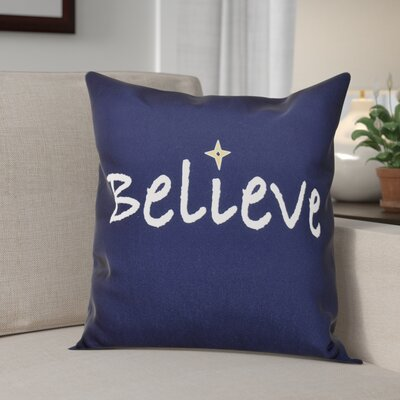 Believe Print Throw Pillow Size: 18 H x 18 W, Color: Navy Blue