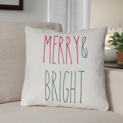 Merry & Bright Indoor/Outdoor Throw Pillow Size: 20 H x 20 W x 4 D, Color: White / Green / Red