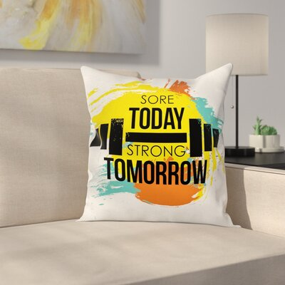 Fitness Artistic Colorful Quote Square Pillow Cover Size: 16 x 16