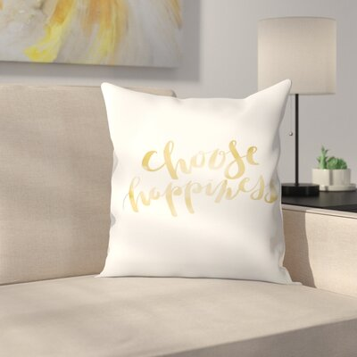 Jetty Printables Choose Happiness Typography Throw Pillow Size: 18 x 18