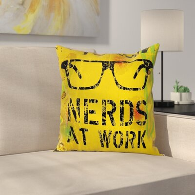 Nerds at Work Grungy Square Pillow Cover Size: 16 x 16