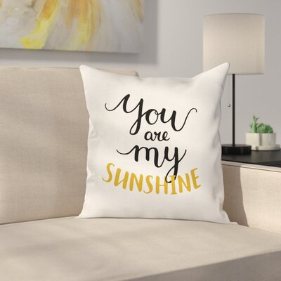 Romantic Quote Love Square Pillow Cover Size: 18 x 18