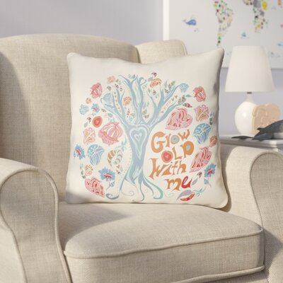 Colindale Grow Old With Me Throw Pillow Size: 20 H x 20 W x 4 D, Color: White