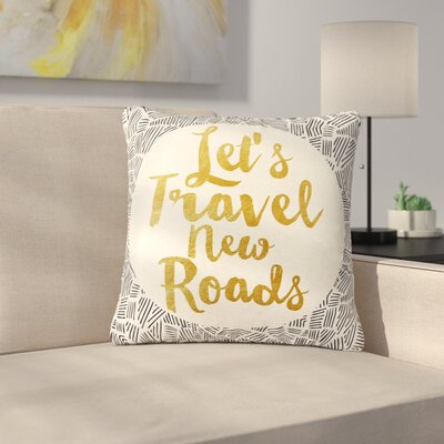 Pom Graphic Design Lets Travel New Roads Outdoor Throw Pillow Size: 16 H x 16 W x 5 D