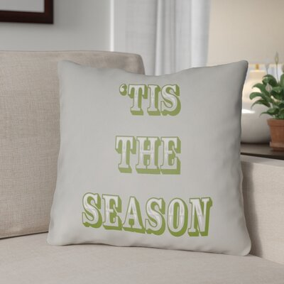 Tis the Season Indoor/Outdoor Throw Pillow Size: 20 H x 20 W x 4 D, Color: Gray / Green