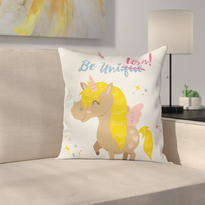 Unicorn Funny Kids Quote Vivid Square Pillow Cover Size: 18 x 18