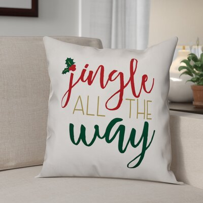 Jingle All the Way Throw Pillow Size: 20 x 20, Type: Throw Pillow
