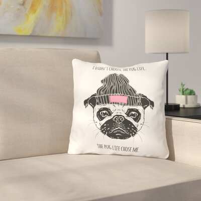 Spady Pug Life Throw Pillow Size: 18x 18