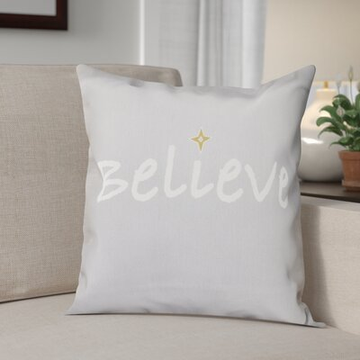 Believe Print Throw Pillow Size: 26 H x 26 W, Color: Gray