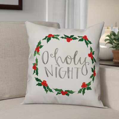 Oh Holy Night Throw Pillow Size: 16 x 16, Type: Pillow Cover