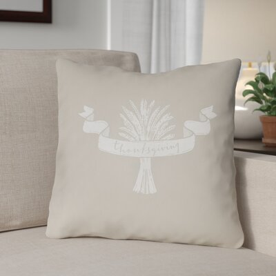 Thanksgiving Indoor/Outdoor Throw Pillow Size: 20 H x 20 W x 4 D, Color: Beige/White