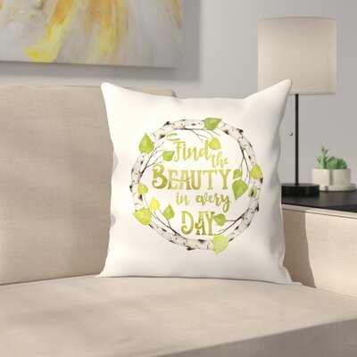 Find The Beauty Throw Pillow Size: 18 x 18