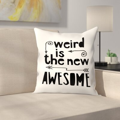 Awesome Weird Throw Pillow Size: 20 x 20, Color: White/Black