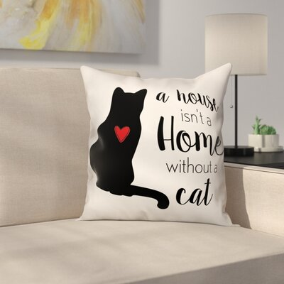 House Home Cat Throw Pillow in , Throw Pillow Size: 18 x 18