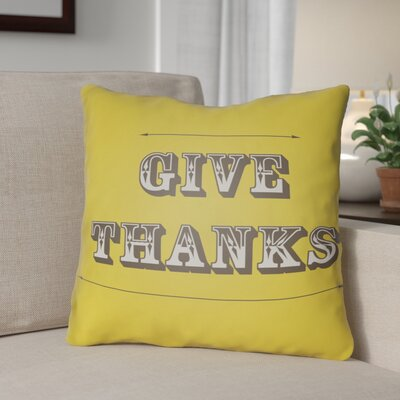 Give Thanks Square Indoor/Outdoor Throw Pillow Size: 20 H x 20 W x 4 D, Color: Yellow/Brown