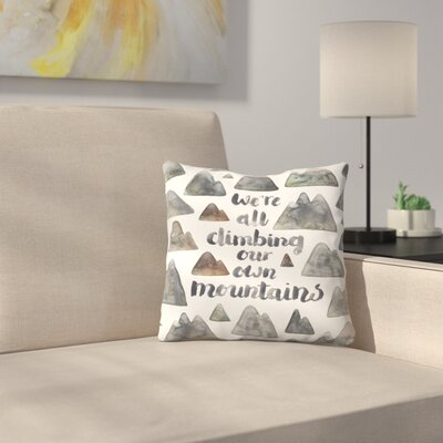 Elena ONeill Climbing Our Own Mountains Throw Pillow Size: 18 x 18