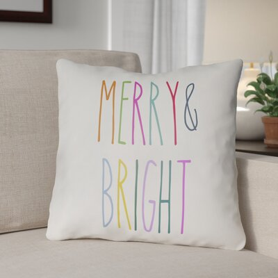 Merry & Bright Indoor/Outdoor Throw Pillow Size: 20 H x 20 W x 4 D, Color: White / Multicolor