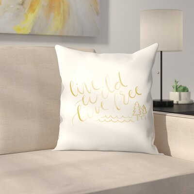 Jetty Printables Live Wild Live Free Typography Throw Pillow Size: 20 x 20