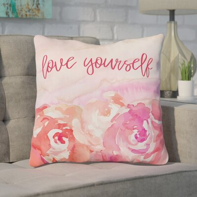 Coss Love Yourself Floral Throw Pillow Size: 18 x 18