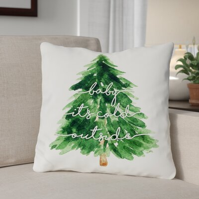Bouck Baby Its Cold Outside Throw Pillow Size: 16 x 16