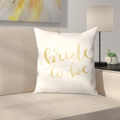 Jetty Printables Bride to be Typography Throw Pillow Size: 16 x 16