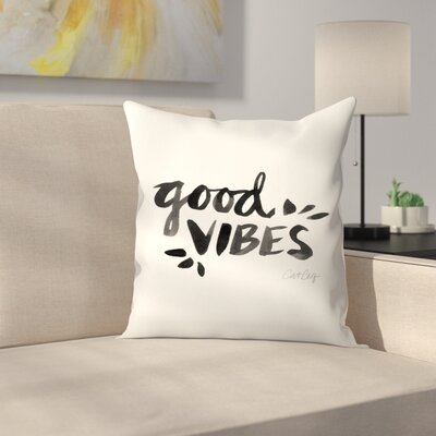 Good Vibes Throw Pillow Size: 16 x 16