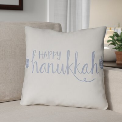 Happy Hanukkak Indoor/Outdoor Throw Pillow Size: 18 H x 18 W x 4 D, Color: White/Blue
